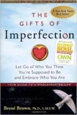 Brene Brown - The Gifts of Imperfection