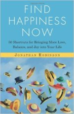 Jonathan Robinson - Find Happiness Now